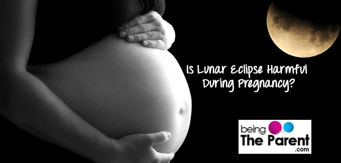Is Lunar Eclipse Harmful During Pregnancy Being The Parent