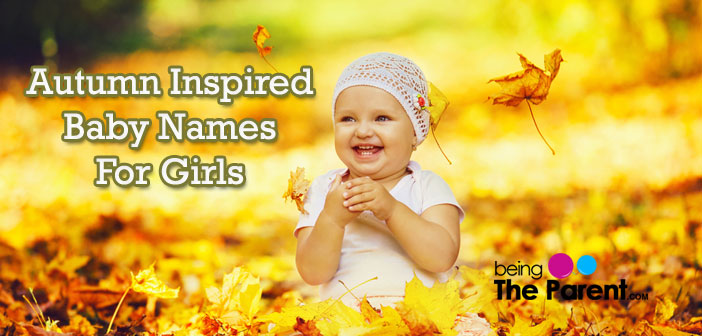 50 Unique Baby Names For Girls Born In Autumn | Being The Parent