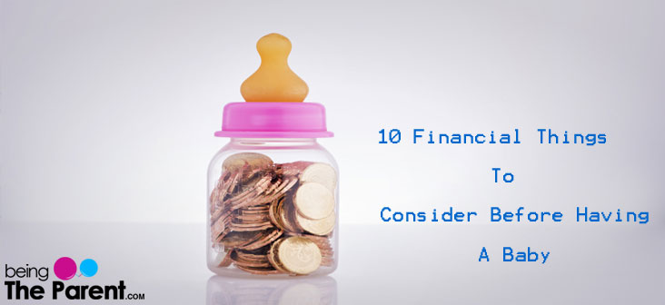 10 Financial Things To Consider Before Having A Baby