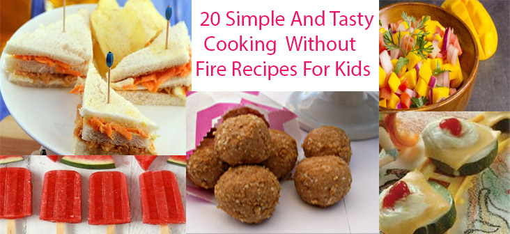 Top 20 cooking without fire easy recipes for kids being the parent cooking without fire recipes forumfinder