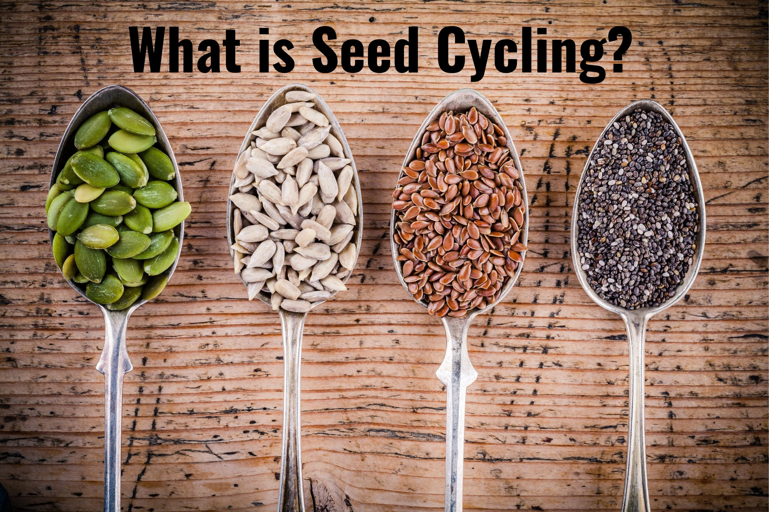 What is Seed Cycling? Benefits & Myths