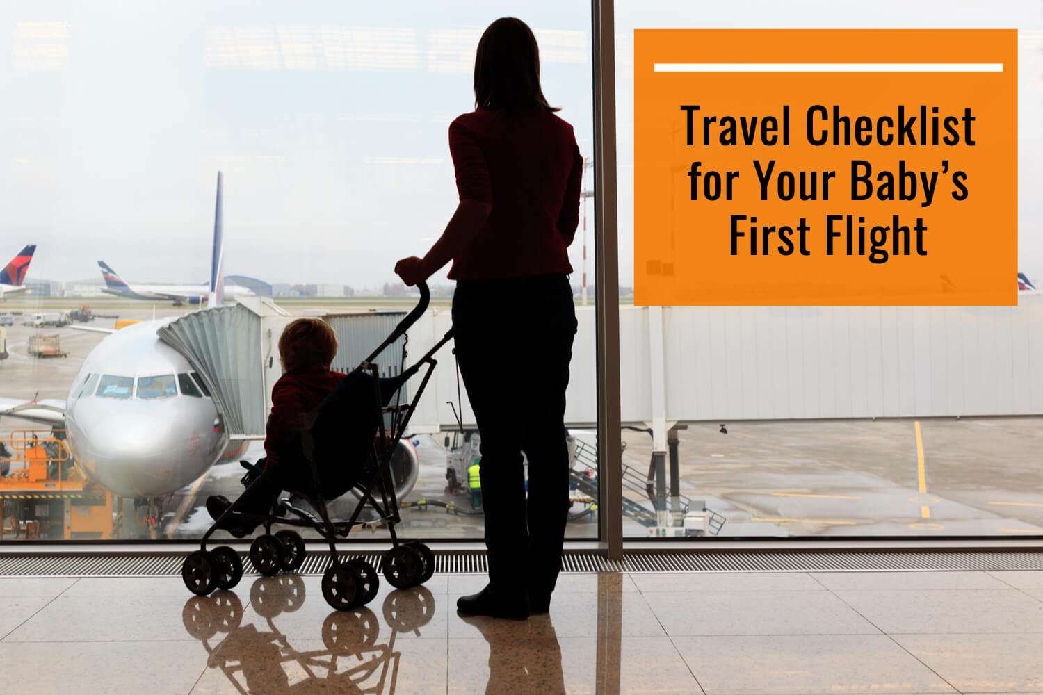 Travel Checklist for Your Baby's First Flight
